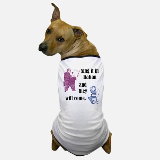 Sing Italian Dog T-Shirt