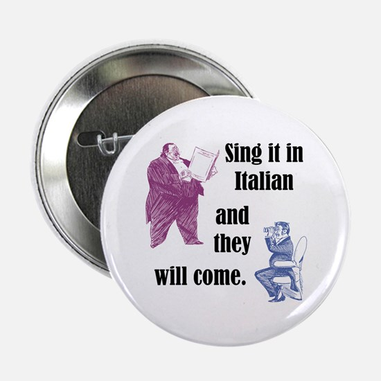 "Sing Italian 2.25"" Button"