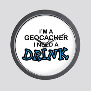 Geocacher Need a Drink Wall Clock