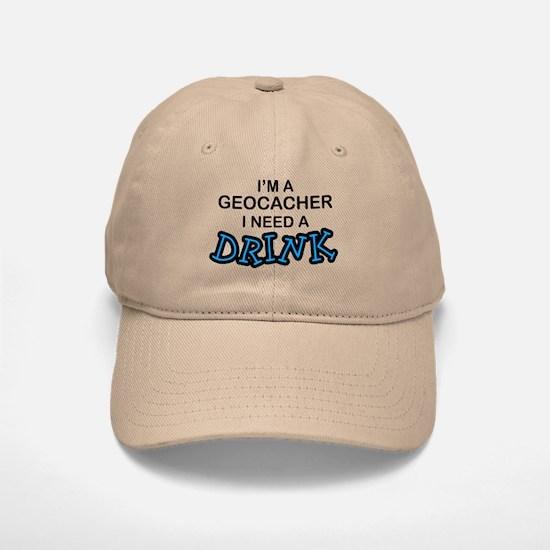 Geocacher Need a Drink Baseball Baseball Cap