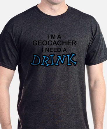 Geocacher Need a Drink T-Shirt