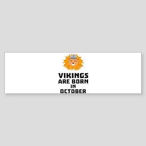 Vikings are born in October C0v8r Bumper Sticker