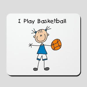 Girl I Play Basketball Mousepad