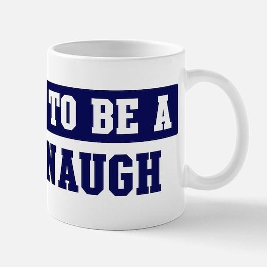 Proud to be Cavanaugh Mug
