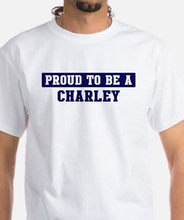 Proud to be Charley White T-Shirt