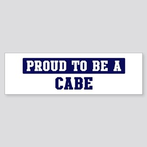 Proud to be Cabe Bumper Sticker