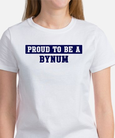 Proud to be Bynum Women's T-Shirt