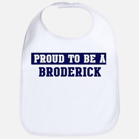 Proud to be Broderick Bib