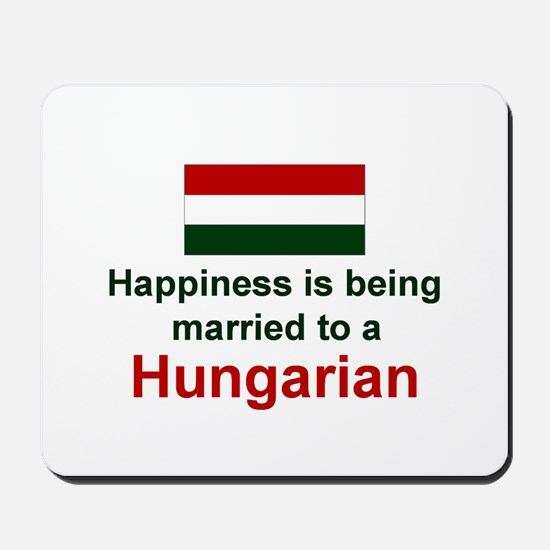 Happily Married To A Hungaria Mousepad
