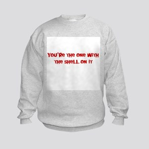 Your The One With The Shell O Kids Sweatshirt