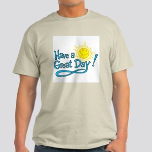Have a Great Day Light T-Shirt