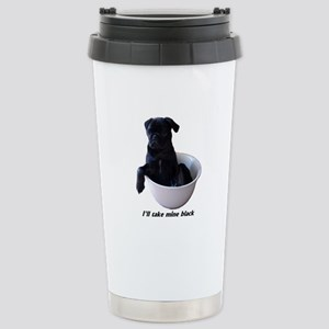 I'll Take Mine Black Stainless Steel Travel Mug