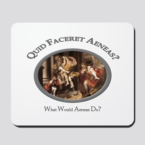 What Would Aeneas Do? Mousepad