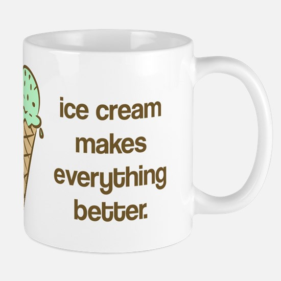 Ice Cream makes everything be Mug
