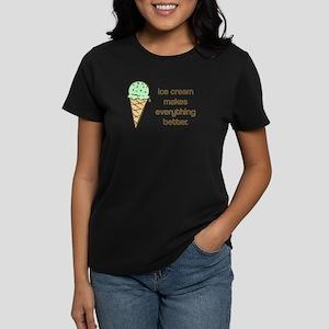 Ice Cream makes everything be Women's Dark T-Shirt