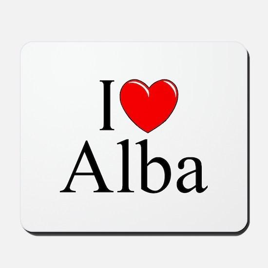 """""""I Love (Heart) Alba"""" Mousepad"""