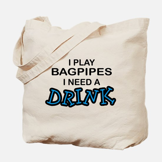 Bagpipes Need a Drink Tote Bag