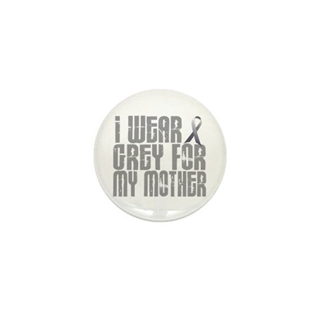 I Wear Grey For My Mother 16 Mini Button