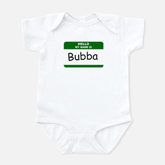 HELLO MY NAME IS BUBBA Name Badge Infant Bodysuit