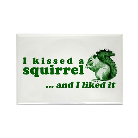 I Kissed A Squirrel Rectangle Magnet