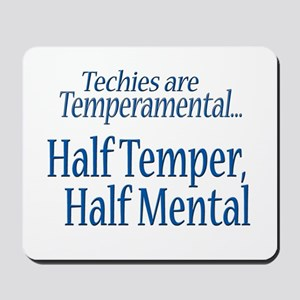 Temperamental Techie Mousepad