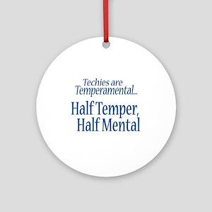 Temperamental Techie Ornament (Round)
