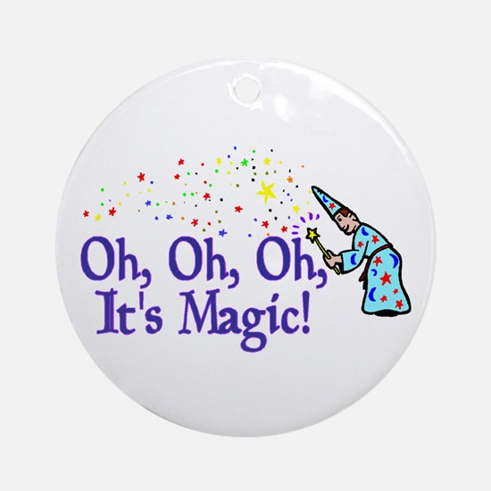 It's Magic Ornament (Round)