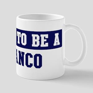 Proud to be Blanco Mug