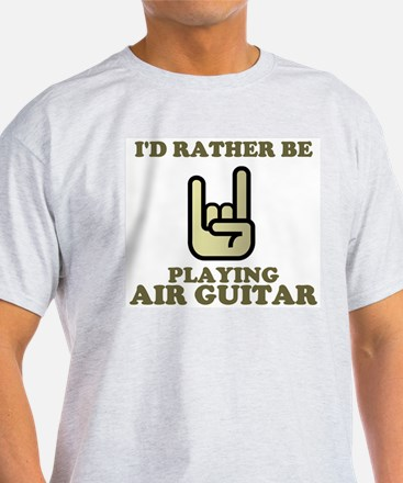 Rather Be Playing Air Guitar T-Shirt