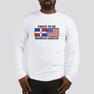 Proud Dominican American Long Sleeve T-Shirt