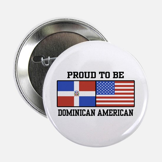 """Proud Dominican American 2.25"""" Button"""