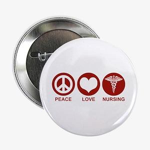 """Peace Love Nursing 2.25"""" Button"""
