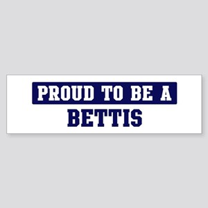 Proud to be Bettis Bumper Sticker
