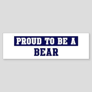 Proud to be Bear Bumper Sticker