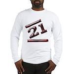 21st Birthday Gifts Long Sleeve T-Shirt