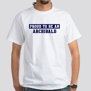 Proud to be Archibald White T-Shirt
