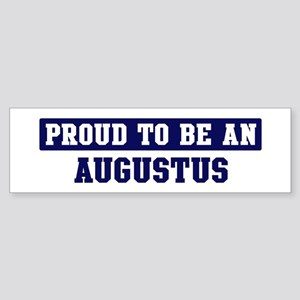 Proud to be Augustus Bumper Sticker