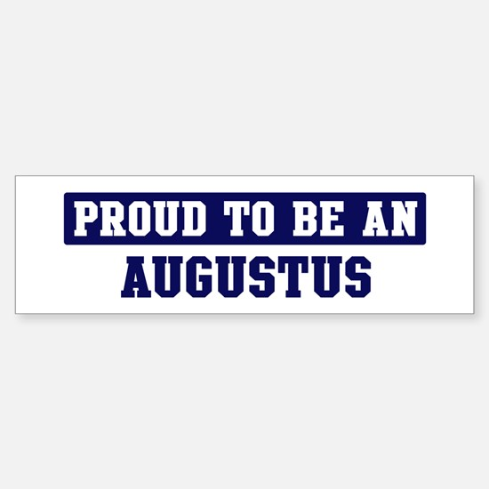 Proud to be Augustus Bumper Bumper Bumper Sticker
