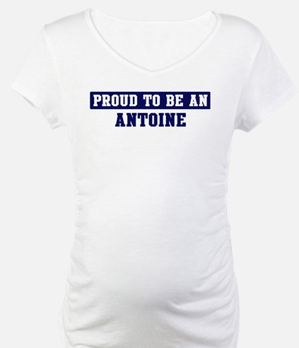 Proud to be Antoine Shirt