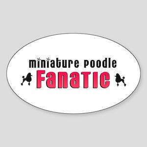Miniature Poodle Fanatic Oval Sticker