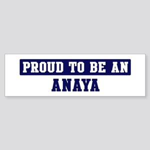 Proud to be Anaya Bumper Sticker