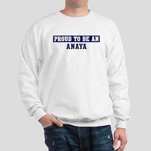 Proud to be Anaya Sweatshirt