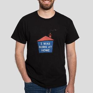 I was born at home Dark T-Shirt