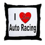 I Love Auto Racing Throw Pillow