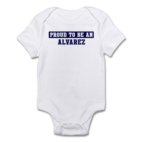 Proud to be Alvarez Infant Bodysuit