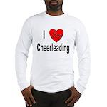 I Love Cheerleading Long Sleeve T-Shirt