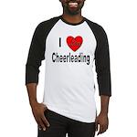 I Love Cheerleading Baseball Jersey