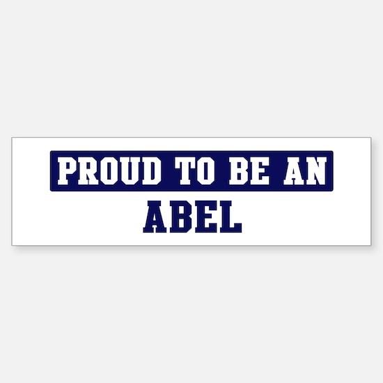 Proud to be Abel Bumper Bumper Bumper Sticker