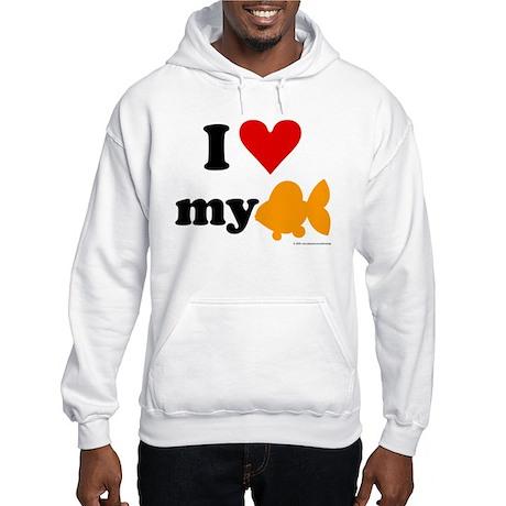 I love my goldfish Hooded Sweatshirt