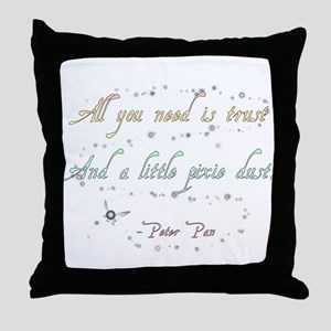 Trust and Pixie Dust Throw Pillow